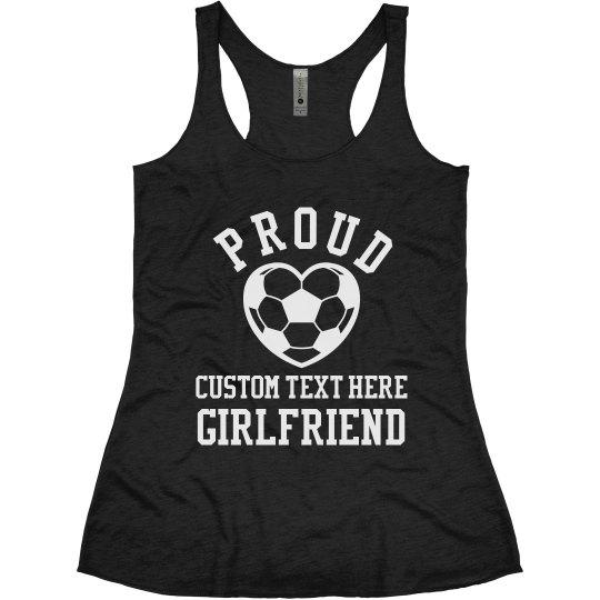 Proud Soccer Girlfriend Custom Ladies Slim Fit Super Soft Racerback
