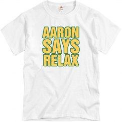 Aaron Says Relax Tee