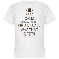Keep Calm Bad Call Ref