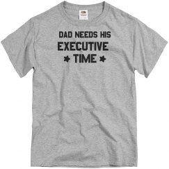 Dad Needs His Executive Time