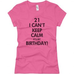 21st Birthday keep calm shirt