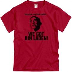 We Got Bin Laden, Shwoo!