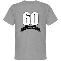 60 something birthday shirt