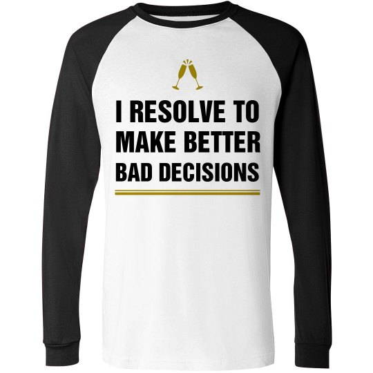 60e9c890 Anti-Resolution Better Decisions Unisex Raglan Long Sleeve T-Shirt