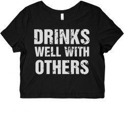 I Always Drink Well With Others