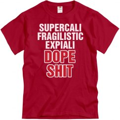 Supercali Dope Shit