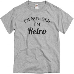 I'm Not Old I'm Retro