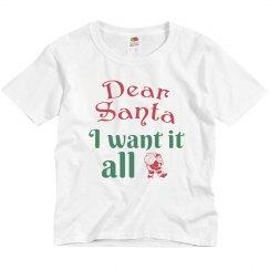 Dear Santa, I Want It All