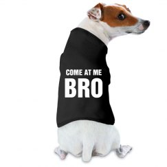 Come At Me Dog