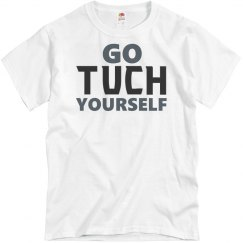 Go Tuch Yourself