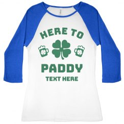 Here To Paddy Funny St. Patrick's Raglan