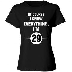 Of course I know everything I'm 29