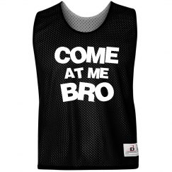 Come At Me Bro Pinnie