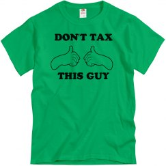 Dont Tax This Guy