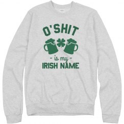 My Irish Name Would Be O'Shit