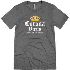 Coronavirus Custom Text Crown Tee