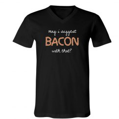 My I Suggest Bacon Tee