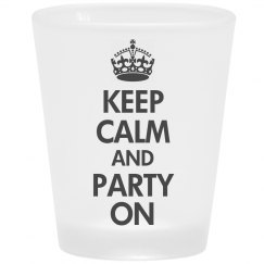 Keep Calm Frosted Party Shot Glass
