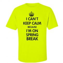 No Keep Calm Spring Break