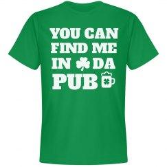 You Can Find Me In Da Pub St Patricks Day Shirt