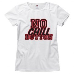 No Chill Button Tee
