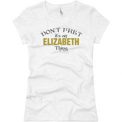 It's a Elizabeth thing