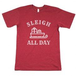 I'm Gunna Sleigh All Day