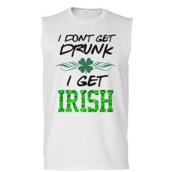 I Don't Get Drunk I Get Irish