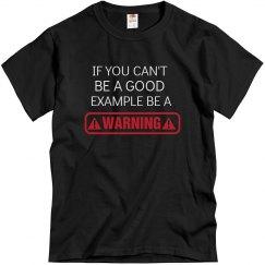 Can't B Good B A Warning