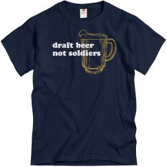 Draft Beer Not Soldiers