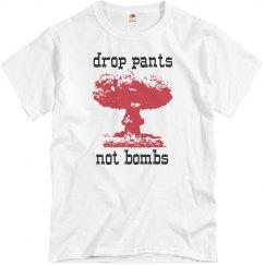 Drop Pants Not Bombs
