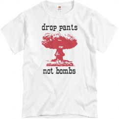 Drop Pants Not Bombs