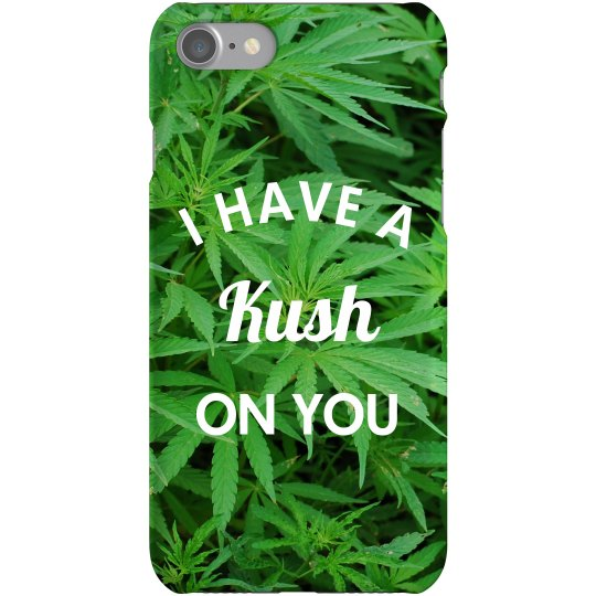 420 I Have A Kush On You