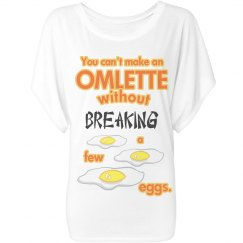 Can't Make An Omlette W/O