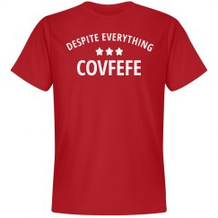 Despite Everything Covfefe