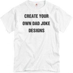 Custom Dad Joke Tee