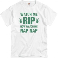 Watch Me Rip Then Watch Me Nap