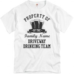 Property Of Driveway Drinking Team
