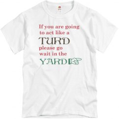 Act Like a Turd