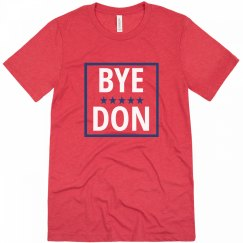 Bye Don Political Tee