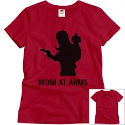 Mom At Arms DEMANDING RED T