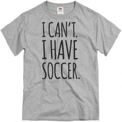 I Can't HaveI Have Soccer