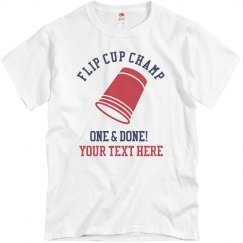 Custom Flip Cup Champion Tee: One and Done