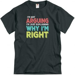I'm Right Adult Unisex Basic Tee