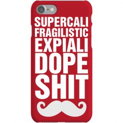 Supercali Dope Shit Case