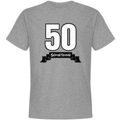 50 something birthday shirt