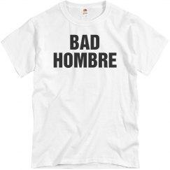 I'm A Bad Hombre Trump Debate