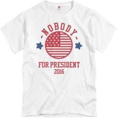 Nobody Should Be President 2016