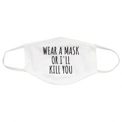 Funny Wear A Mask Or I'll Kill You