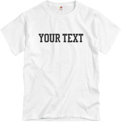 Your Text Basic Tee